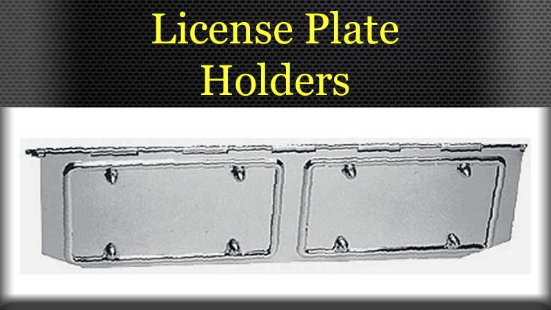 License Plate Holders and Accessories & License Plate Holders and Accessories Big Rig Chrome Shop - Semi ...